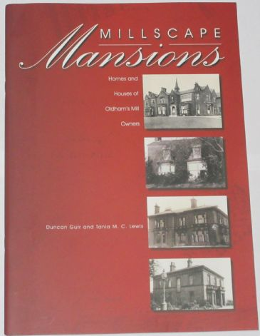 Millscape Mansions - Homes and Houses of Oldham's Mill Owners, by Duncan Gurr and Tania Lewis